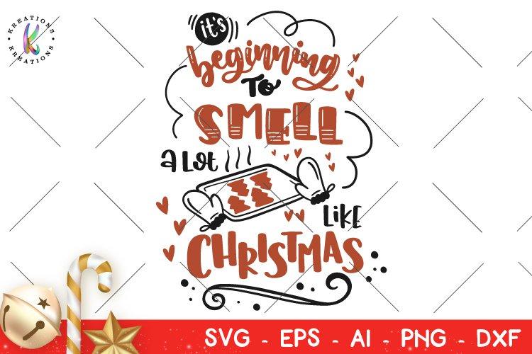 Christmas svg It's beginning to smell alot like christmas example image 1