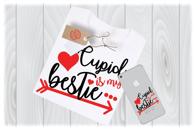 Cupid is my Bestie SVG Files for Cricut Designs example image 1