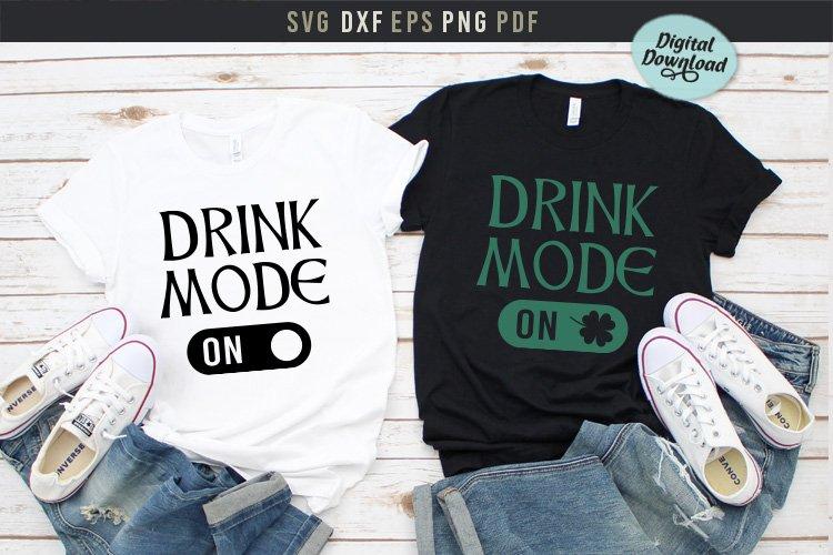 Drink Mode - ON St. Patricks Day Svg,Shamrock Printable Png