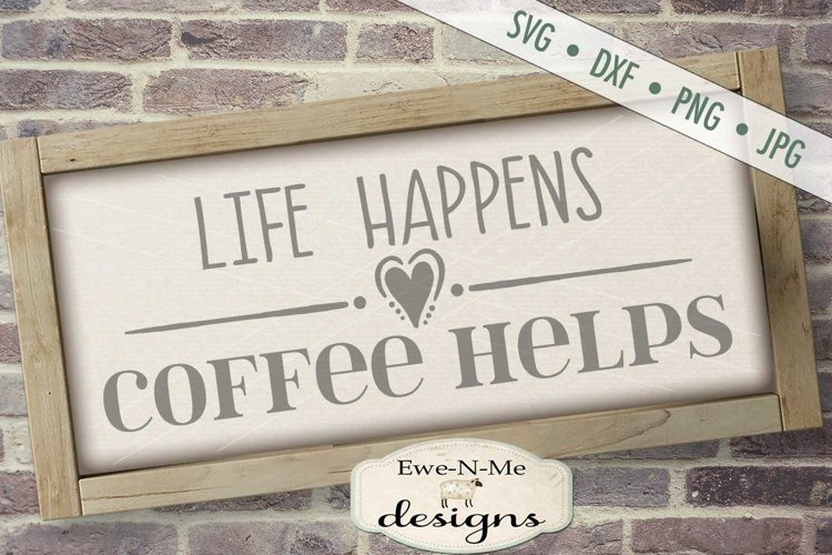 Life Happens Coffee Helps Kitchen SVG DXF File example image 1