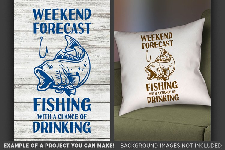 Weekend Forecast Fishing with a Chance of Drinking Fish 695 example image 1