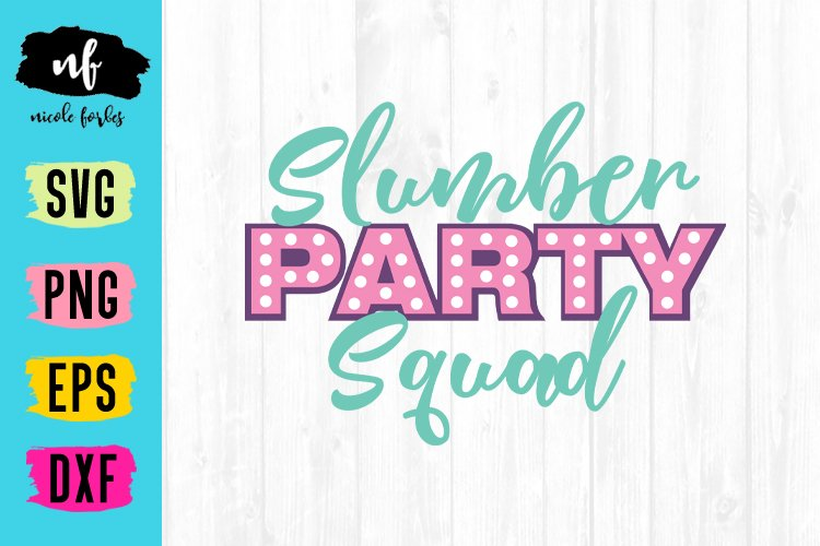 Slumber Party Squad SVG Cut File example image 1