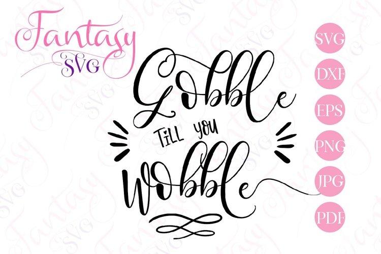Gobble Till You Wobble - SVG Cut File