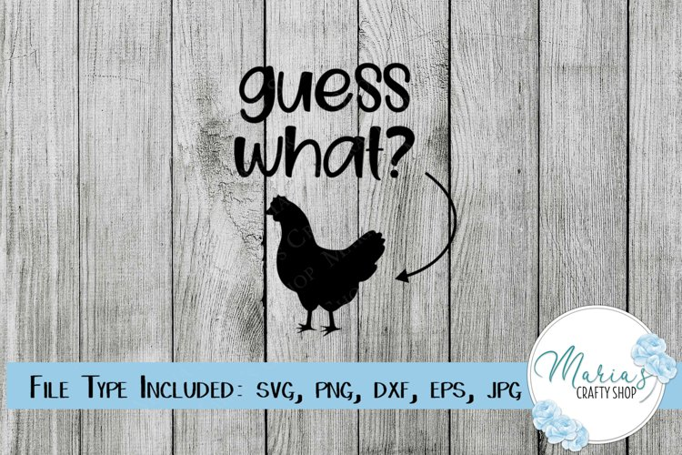 Guess What Chicken Butt SVG, Funny SVG example image 1