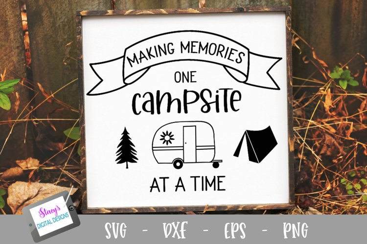 Camping SVG - Making memories one campsite at a time SVG