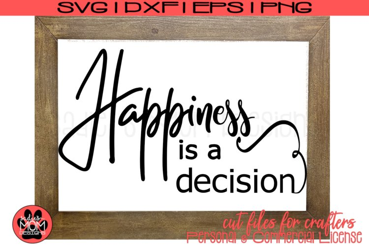 Happiness is a Decision SVG Files  Vinyl or Stencil Cut File