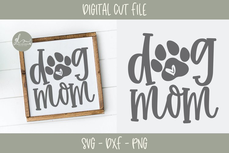 Dog Mom- SVG Cut File