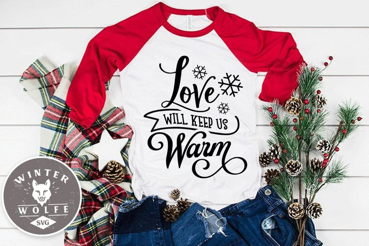 Love will keep us warm SVG EPS DXF PNG example image 1