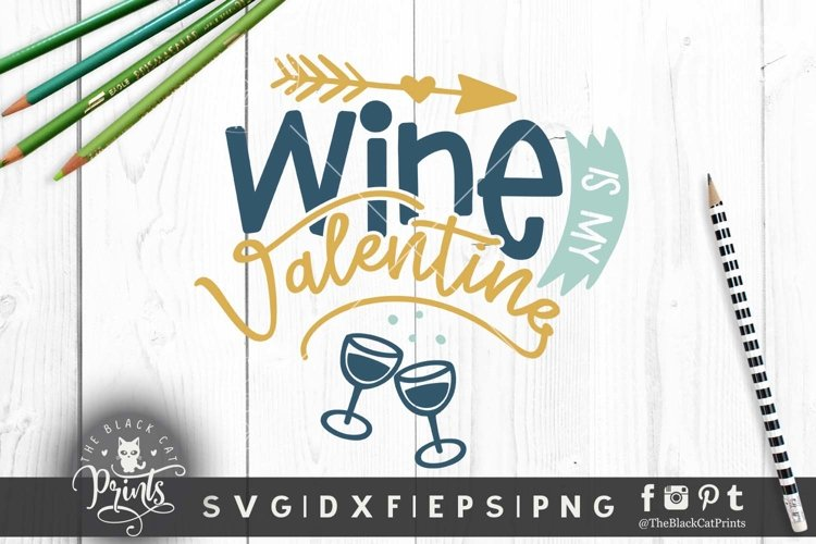 Wine is my Valentine SVG DXF PNG EPS Finny wine cutting file
