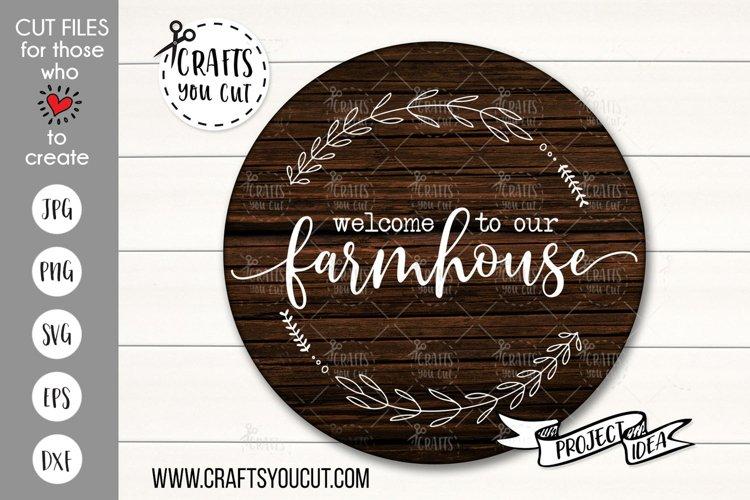 Welcome To Our Farmhouse- A Farmhouse SVG Cut File