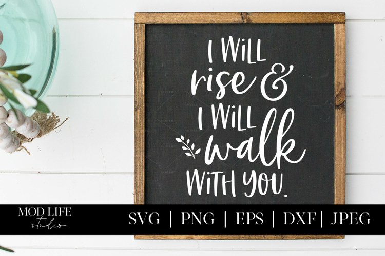 I Will Rise & I Will Walk With You SVG Cut File - SVG PNG