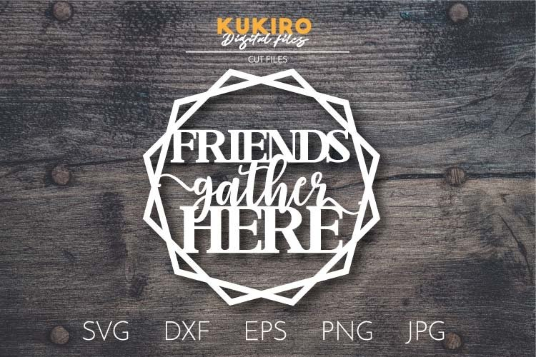 Friends gather here SVG DXF - Paper cut - Laser cut - Cnc example