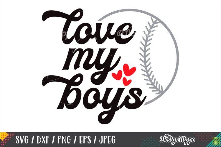 Love my Boy Svg Baseball Svg Baseball Mom Svg Baseball Life Svg Baseball Svg Designs Baseball Cut Files Cricut Cut Files Silhouette Files