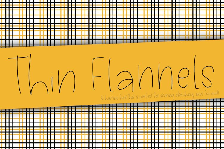 Thin Flannels Hairline Font, Scoring, Sketching, Foil Quill