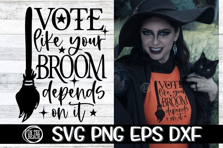 SVG - VOTE - Like Your BROOM Depends On It PNG EPS DXF example image 1