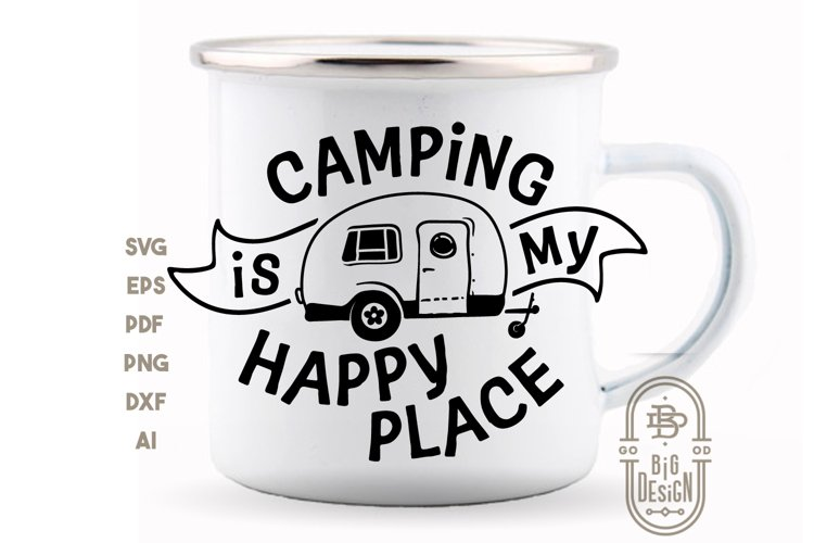 Camping SVG - Camping is my happy place SVG File example image 1