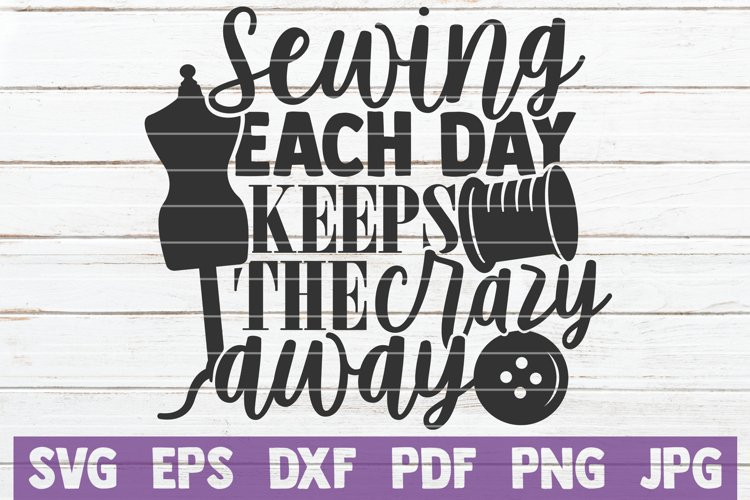Sewing Each Day Keeps The Crazy Away SVG Cut File example image 1