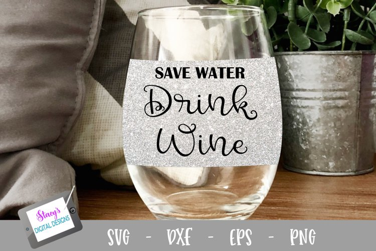 Wine SVG - Save water drink wine svg example image 1