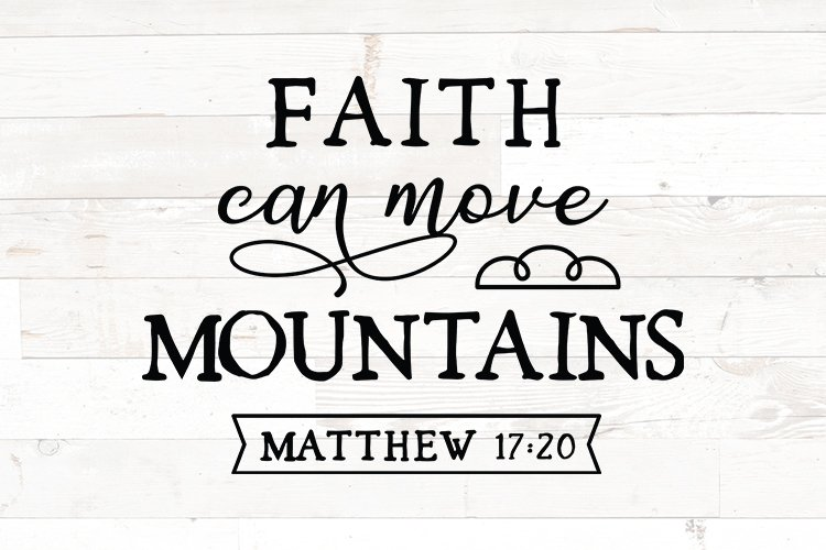 bible verse svg, Faith can move mountains, matthew 17 20 example image 1