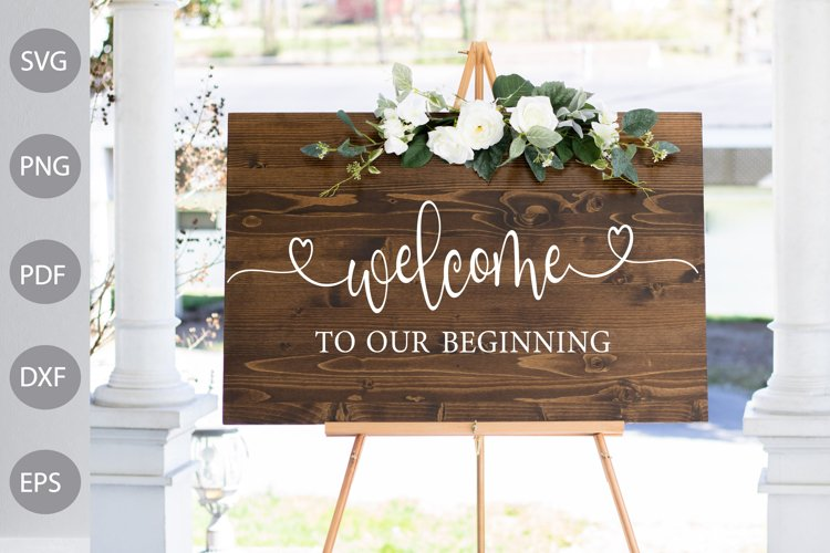 Welcome To Our Beginning / Wedding Sign SVG Design example image 1