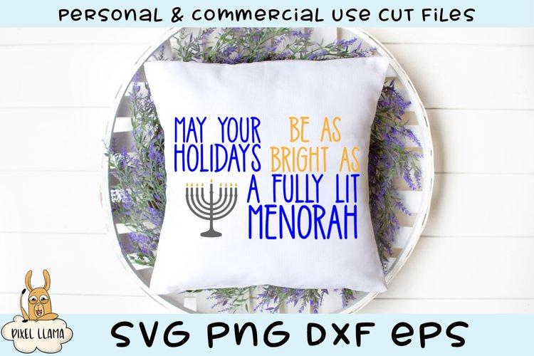 May Your Holidays Be As Bright As A Menorah Hanukkah SVG