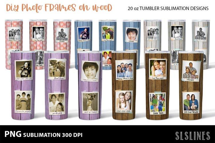 DIY Photo Frames on Wood - Tumbler Sublimation Designs 20o example image 1