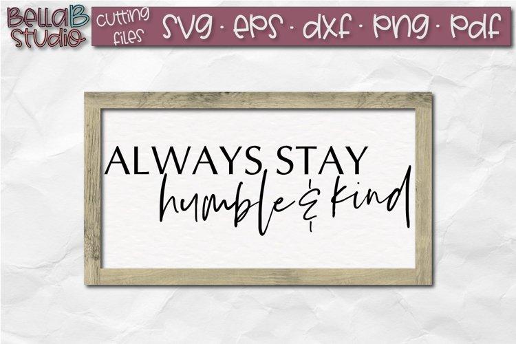 Always Stay Humble And Kind Svg Wood Sign Cut File 160538 Svgs Design Bundles