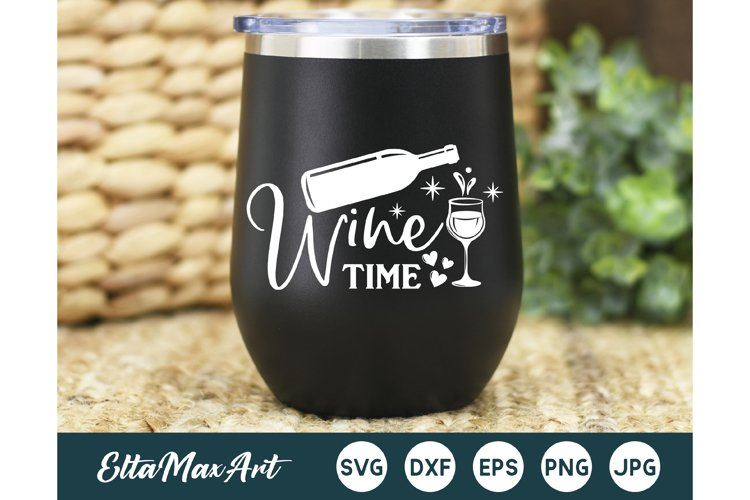 Wine Time SVG, Wine Svg, Wine Sayings Svg, Wine Glass svg