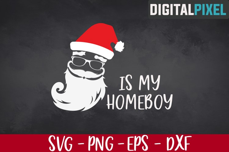 Santa Is My Homeboy SVG PNG JPEG DXF Cricut Cut SVG Crafters example image 1