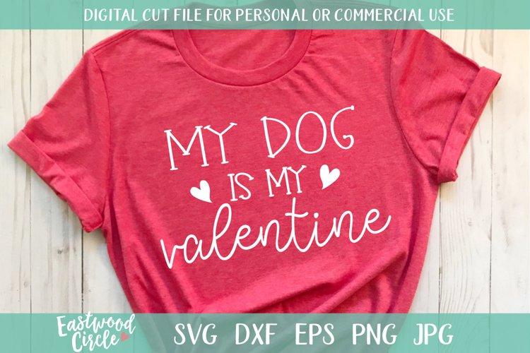 My Dog Is My Valentine - A Valentine SVG Cut File