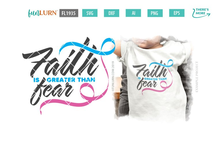 Faith is Greater Than Fear Blue and Pink Ribbon SVG Cut File