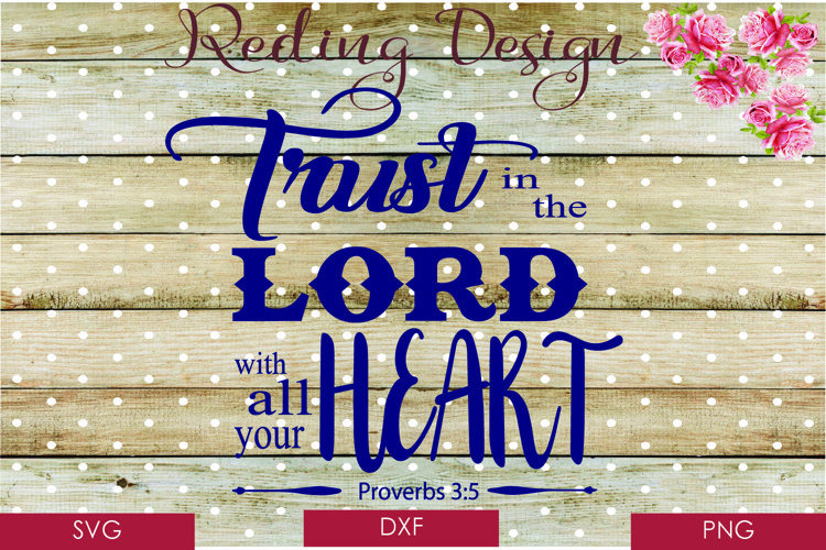 Trust in the Lord with all your Might SVG DXF PNG Digital Cut Files
