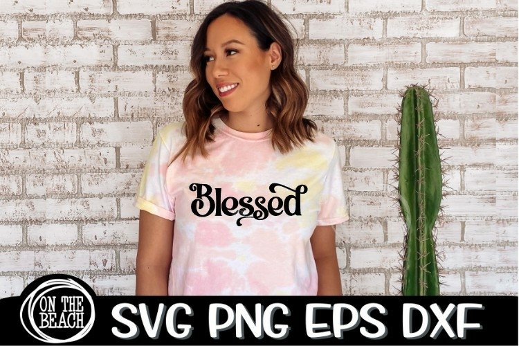Blessed SVG - Mothers Day - SVG DXG PNG EPS