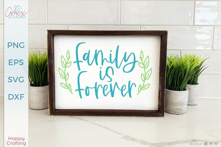 Family Is Forever |Family Home Decor SVG
