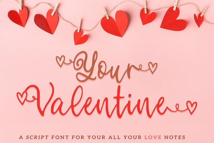 Your Valentine - A script font perfect for your love notes example image 1