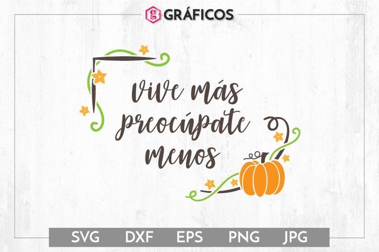Vive más preocúpate menos SVG - Otoño SVG - Calabaza svg example image 1