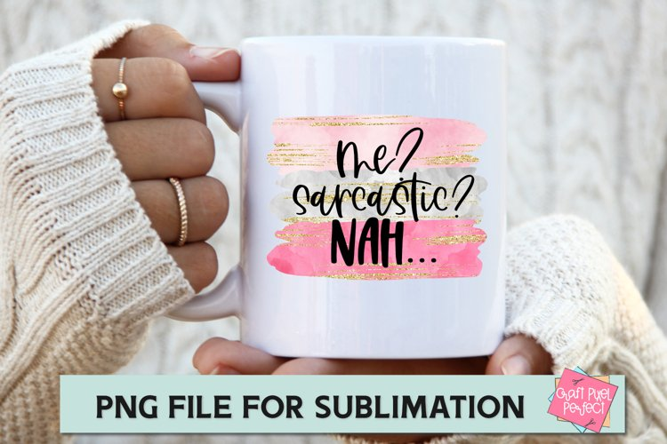T-Shirt Sublimation Design, Funny Sublimation Quote, Sarcasm