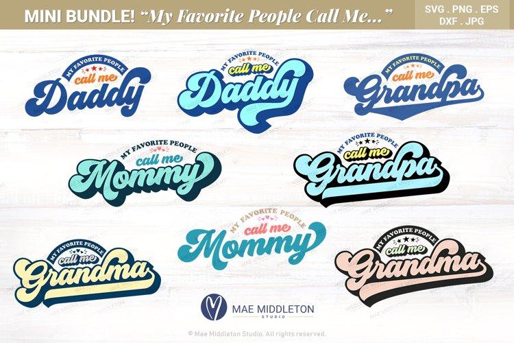 My Favorite People Call me Daddy, Grandpa, Mommy & Grandma