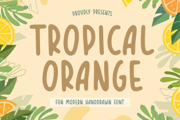 TROPICAL ORANGE Fun Modern Handdrawn Font example image 1