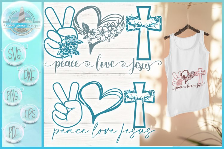 Peace Love Jesus SVG | Peace Love Quote SVG DXF EPS PDF PNG example image 1