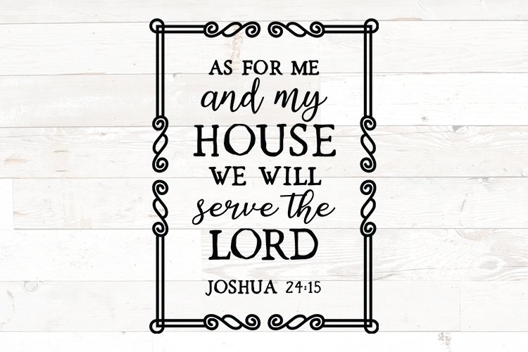 As for me and my house we will serve the lord joshua 24 15 example image 1