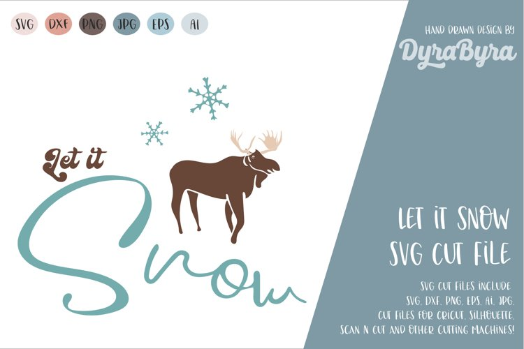 Let it Snow SVG / Moose SVG / Reindeer SVG / Snow SVG / Xmas example image 1