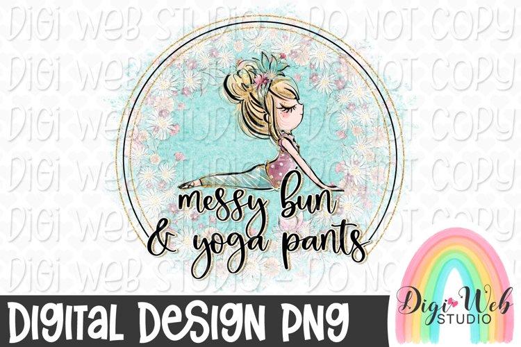 Messy Bun & Yoga Pants 1 Sublimation Design example image 1