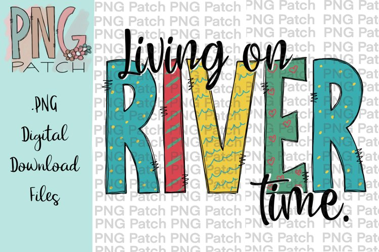 Living on River Time, Summer Time PNG Files example image 1