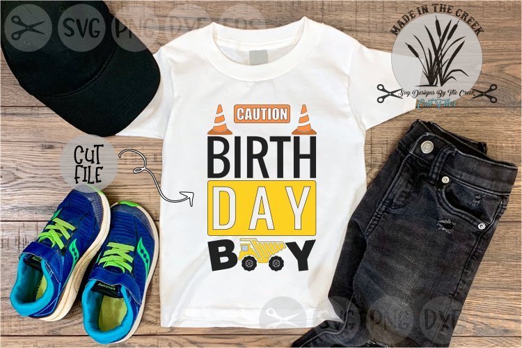 Birthday Boy, Caution, Construction, Truck, Cut File SVG example image 1
