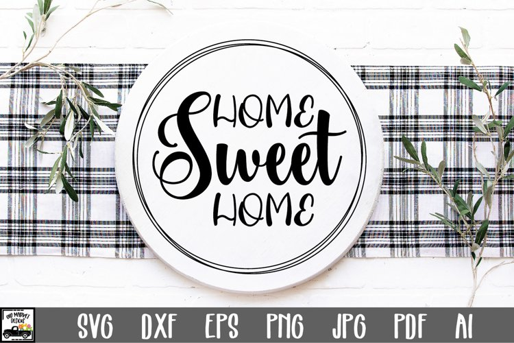 Home Sweet Home SVG File - Round Sign Design example image 1