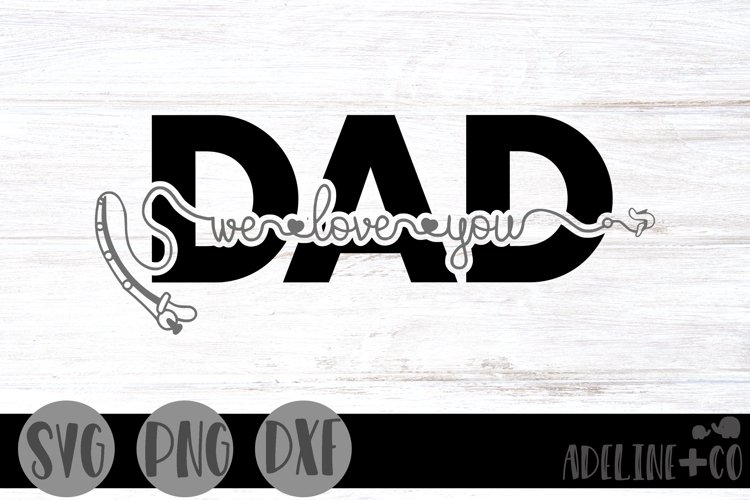 We love you Dad, fishing, Fathers Day