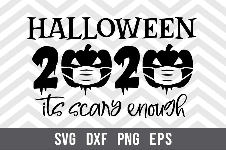 Halloween 2020 Its scary enough SVG example image 1