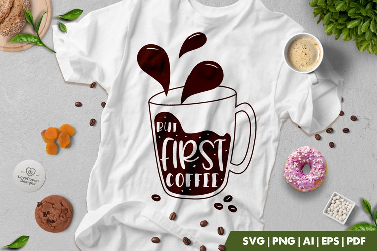 Coffee SVG | But First Coffee SVG | Coffee Quotes SVG example image 1
