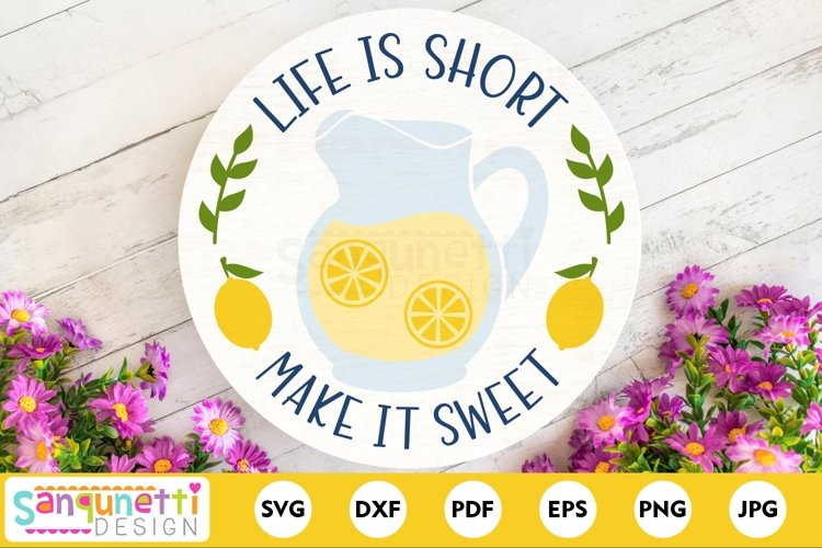 Life is short make it sweet lemon SVG - for home and signs